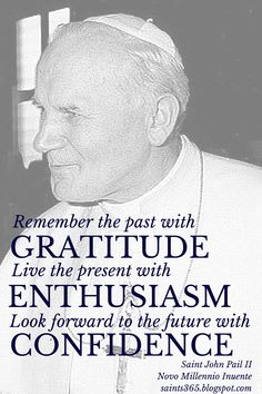 Powerful quote from Saint John Paul II - click to read more saint's quotes on Gratitude