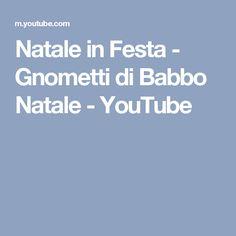 Natale in Festa - Gnometti di Babbo Natale - YouTube