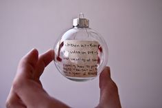 Have your children write up their christmas wish list, then put it in a clear christmas ball. Write that year on the outside of the ball. What a great keepsake this would be!