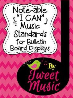 "Note-able ""I Can"" Music Standards {for Bulletin Board Displays}"
