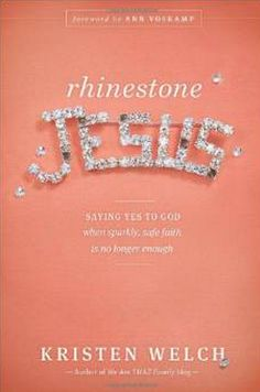 Rhinestone Jesus by Kristen Welch // Such a beautiful hard book. It's Kristen's story of following God from her safe home  blog to the slums of Kenya. Then how she and her family established a home for pregnant young women there. It's almost a devotional feel w/questions/action points at the end of each chapter. But it's also a journey of her heart and brokeness. In the end, it leaves you with a question: What now? What do you need to say YES to? // MUST READ.