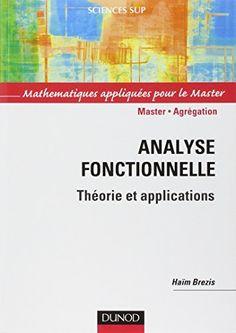 Analyse fonctionnelle : théorie et applications / Haïm Brezi ; ouvrage publié sous la direction de P. G. Ciarlet et J. L. Lions
