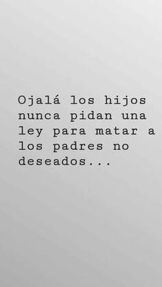 Ojalá dejarán de matar a seres inocentes. Spanish Quotes, So True, Words Quotes, Feminism, Reflection, Sad, Politics, Inspirational Quotes, Wisdom