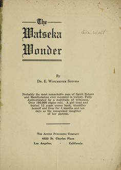 The Watseka Wonder - America's first documented case of possession, involving a 13-year-old girl from Watseka, Ill. in 1870 -- archive.org