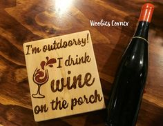 Wine lover gift, Kitchen sign, I'm outdoorsy I drink wine on the porch, Wine sign, Cellar wood sign, Gift for wine lovers, Rustic home decor