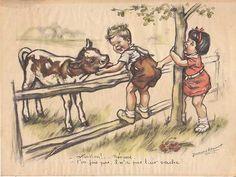 - Attention!... Nénesse... - T'en fais pas, il n'a pas l'air vache!...