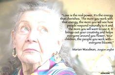 ~ Marion Woodman