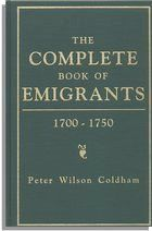 The Complete Book of Emigrants, 1700-1750  @Karen Jacot Jacot Jacot Swaim