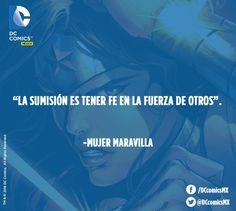 """""""La sumisión es tener fé en la fuerza de otros"""". - Mujer Maravilla"""