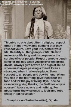 """""""Love your life, perfect your life. Beautify all things in your life."""" - Crazy Horse"""
