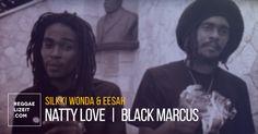 Silkki Wonda & Eesah - Natty Love / Black Marcus (VIDEO)  #BlackMarcus #Eesah #Eesah #Jahkime #LordsoftheLand #NattyLove #RoyalRasProduction #SilkkiWonda #SilkkiWonda #ZincFenceRecords