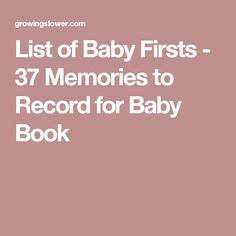 List of Baby Firsts - 37 Memories to Record for Baby Book