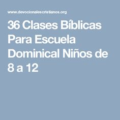 36 Clases Bíblicas Para Escuela Dominical Niños de 8 a 12