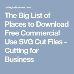 The Big List of Places to Download Free Commercial Use SVG Cut Files - Cutting for Business