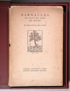 Edward Heron-Allen: 'Barnacles in Nature and in Myth'. First Edition, Hard cover with extremely rare Dust Jacket, 1928.