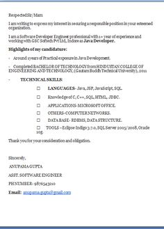 good cover letter examples    Excellent Professional Job Application Cover Letter / Email Format For Software Engineer with 1 Years Work Experience in word / doc / pdf Free Download  Respected Sir/Mam  I am writing to express my interest in securing a responsible position in your esteemed organization.  I am a Software Developer Engineer professionalwith 1 year of experience and working withGSC Softech Pvt LtdIndoreasJava Developer.  Highlights of my candidature:  - Around 1yearsofPractical…