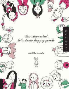 Let's Draw Happy People di Sachiko Umoto https://www.amazon.it/dp/1592536468/ref=cm_sw_r_pi_dp_x_nJpEyb0GR97AK