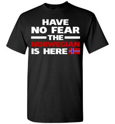Have No Fear The Norwegian Is Here Norway PrideFind out more at https://www.anzstyle.com/products/have-no-fear-the-norwegian-is-here-norway-pride #tee #tshirt #named tshirt #hobbie tshirts #Have No Fear The Norwegian Is Here Norway Pride