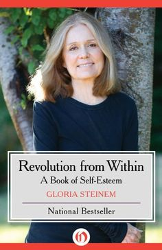 Revolution from Within: A Book of Self-Esteem  by Gloria Steinem ($9.99)