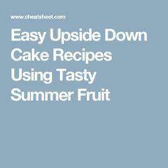 Easy Upside Down Cake Recipes Using Tasty Summer Fruit