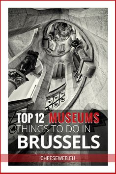 Things to do in Brussels, Belgium:  The 12 Best Museums