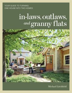 In-laws, Outlaws contains attic, garage & basement conversions; bump-outs, carve-outs and backyard cottages. More than 200 crisp color photos, to-scale floor plans, 26 case histories.