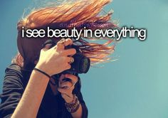 Even when everything isn't always beautiful...