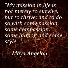 """""""My mission in life"""
