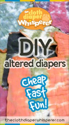 The Cloth Diaper Whisperer: DIY Altered Diapers