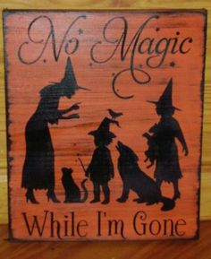 ON sale today only! Primitive Witch halloween Sign No Magic While Gone witches Cats Dogs Halloween Folk Art witchcraft halloween decorations by SleepyHollowPrims for $22.00