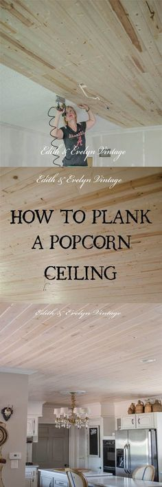 How to plank a popcorn ceiling. Great ideas, and honest opinions.