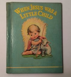 When Jesus Was A Little Child 1939 Antique Hardcover Book Collectible Childrens Bible Stories Mary Gerard Scarce Easter Christian VBTEAM by SoaringHawkVintage on Etsy