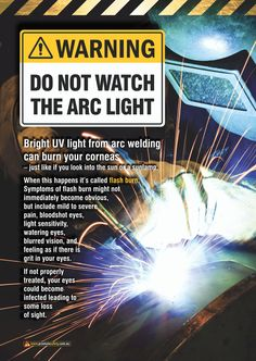 Welding Safety Posters aimed at warning and informing new workers and visitors about watching the arc light. Available as & in Australia and NZ (printed in Aus), and & in the USA and Canada (printed in US). Health And Safety Poster, Safety Posters, Driving Memes, Welding For Beginners, Safety Awareness, Industrial Safety, Safety Training, Workplace Safety, Safety First