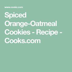 Spiced Orange-Oatmeal Cookies - Recipe - Cooks.com
