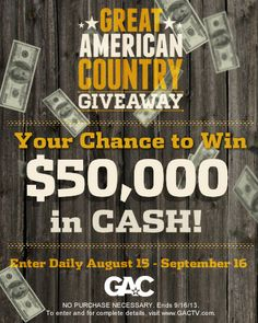 Enter the Great American Country Giveaway for a chance to win $50,000 in cash! Expire sept 16, 2013