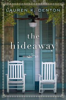View from the Birdhouse: Book Review and Giveaway - The Hideaway by Lauren K. Denton.  Southern women's fiction giveaway ends 4/28/17.