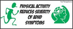 Your Therapy Source: Physical Activity and ADHD Symptoms