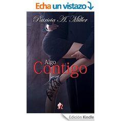 LibrosPlus+ |Descargar Epub gratis | ebooks | libros |: Algo contigo - Patricia A. Miller