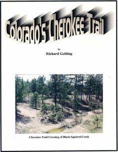 Colorado's Cherokee Trail by Richard Gehling, http://www.amazon.com/dp/B00AHG9KEE/ref=cm_sw_r_pi_dp_hxbMrb0VPYH0X