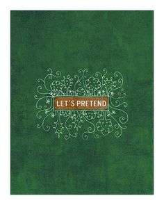 Forest Colors Graphic art print Let's Pretend typography / hand-drawn / floral nursery / emerald green / woodland / fairytale