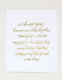 These words, hand-lettered by Chelsea Petaja of Oh My Deer opened our seventh Southern Weddings issue. They are printed in gold foil on bright white card stock. Each print measures 8 x 10 inches.