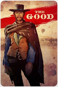 The Good, the bad and the Ugly...love the music to this movie. Nothing like a good Clint Eastwood spaghetti western movie.