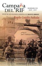 """González Andradas, Rogelio. """"Campaña del Rif. Marruecos 1859-1927 : final de un soldado español en Monte Arruit"""". Astorga : CSED, 2013 . Encuentra este libro en la 2ª planta: 355(460)GON"""