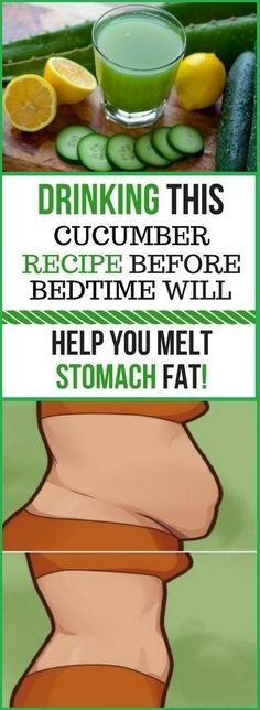 Drinking This Cucumber Recipe Before Bedtime And Melt Stomach Fat In No Time