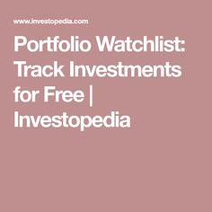 Portfolio Watchlist: Track Investments for Free   Investopedia