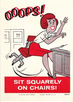 i need this. I fell out of my chair at work a while back. hahaha! Vintage National Safety Poster  Sit Squarely on by niminsshop, $14.95