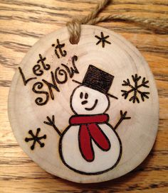 Rustic LET IT SNOW hand painted wood burned Christmas ornament - natural wood