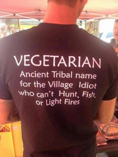 Funny pictures about The Ancient Meaning Of Vegetarian. Oh, and cool pics about The Ancient Meaning Of Vegetarian. Also, The Ancient Meaning Of Vegetarian photos. Haha Funny, Hilarious, Funny Stuff, Random Stuff, Vegetarian Humor, Vegan Vegetarian, Funny Quotes, Funny Memes, Quotable Quotes