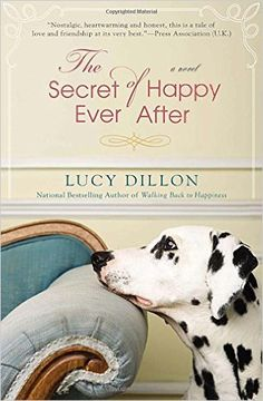 The Secret of Happy Ever After: Lucy Dillon: 9780425261118: Amazon.com: Books