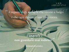 #CuriosityLAS We never look back! http://www.laserartstyle.it/home/gallery/novit%C3%A0/ Quote: Norman Rockwell